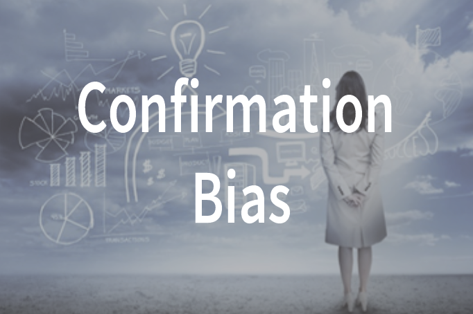 confirmation bias and it's impact on financial choices, investment choices, stock choices, property choices